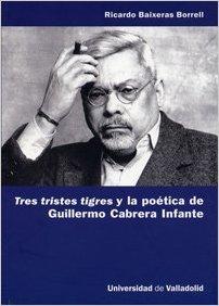 Tres tristes tigres y la poética de Guillermo Cabrera Infante